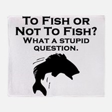 To Fish Or Not To Fish Throw Blanket