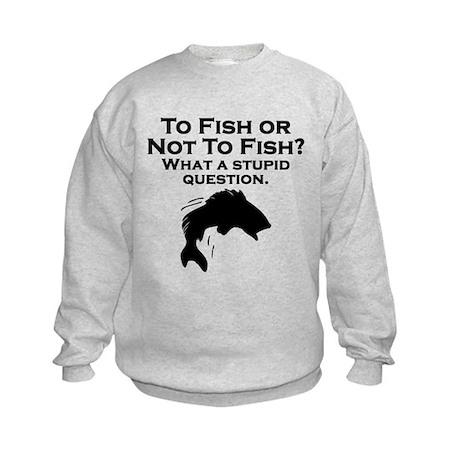 To Fish Or Not To Fish Sweatshirt