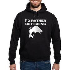 Id Rather Be Fishing Hoodie