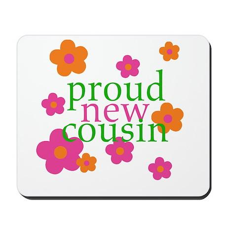proud new cousin-girl Mousepad