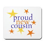 proud new cousin- boy Mousepad
