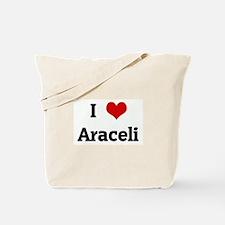 I Love Araceli Tote Bag