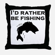 Id Rather Be Fishing Throw Pillow