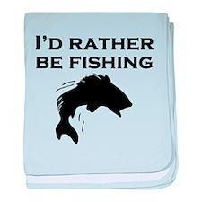 Id Rather Be Fishing baby blanket