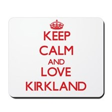 Keep calm and love Kirkland Mousepad