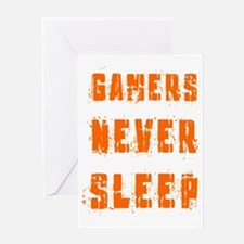 gamers never sleep Greeting Card
