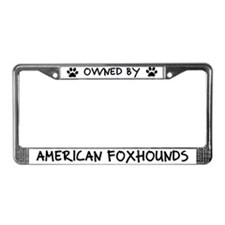 Owned by American Foxhounds License Plate Frame