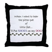 When I want to hear Pitter Pat... Throw Pillow