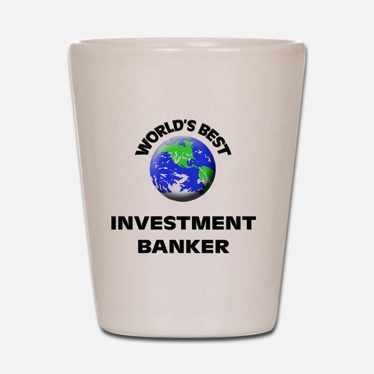 World's Best Investment Banker Shot Glass