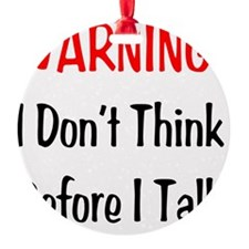 Dont Think Ornament