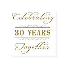 "Celebrating 30 Years Togeth Square Sticker 3"" x 3"""