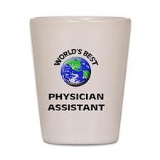 World's Best Physician Assistant Shot Glass