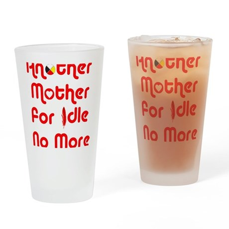 Another Mother for Idle No More Drinking Glass