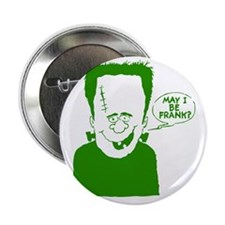 "May I Be Frank 2.25"" Button"