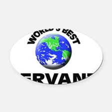 World's Best Servant Oval Car Magnet
