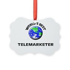 World's Best Telemarketer Ornament