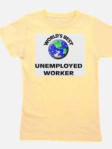 World's Best Unemployed Worker Girl's Tee