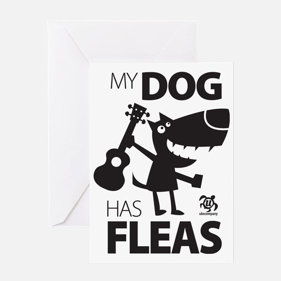 My Dog Has Fleas 13 Greeting Card