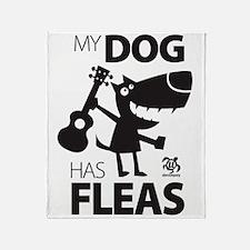My Dog Has Fleas 13 Throw Blanket