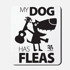 My Dog Has Fleas 13 Mousepad