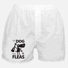 My Dog Has Fleas 13 Boxer Shorts