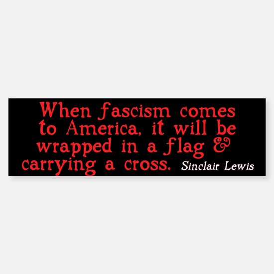Sinclair Lewis on Fascism Bumper Bumper Bumper Sticker