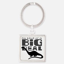 Im Kind of a Big Deal Square Keychain