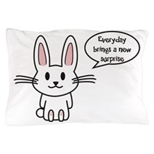Everyday brings a new surprise Pillow Case