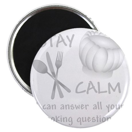 STAY CALM I can answer all your cooking que Magnet