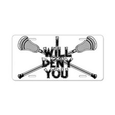 Lacrosse I WILL DENY YOU Aluminum License Plate