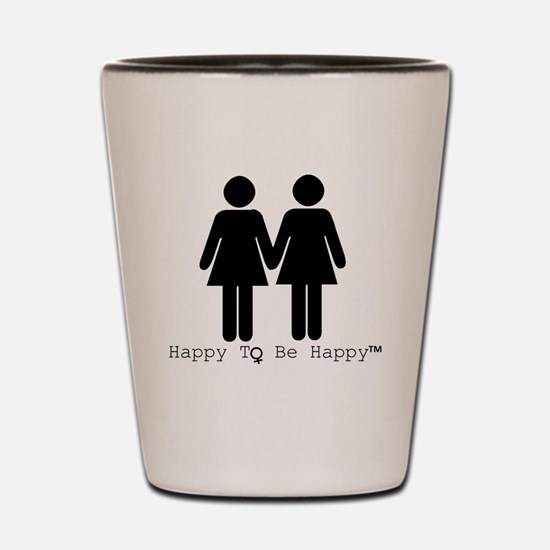 Happy to Be Happy Female Shot Glass