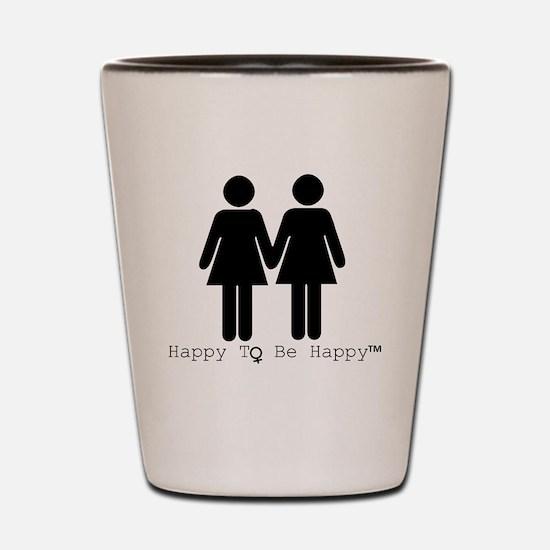 Happy to Be Happy Female Shot Glass