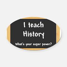 I teach History Oval Car Magnet
