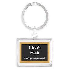 I teach Math Landscape Keychain