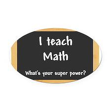 I teach Math Oval Car Magnet