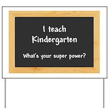 I teach Kindergarten Yard Sign