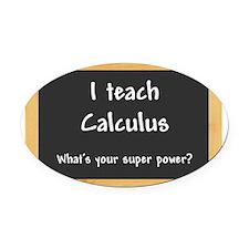 I teach Calculus Oval Car Magnet