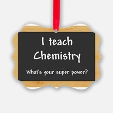 I teach Chemistry Ornament