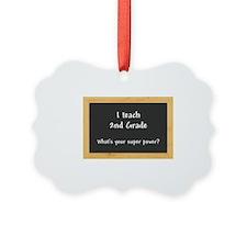 I teach 2nd Grade Ornament