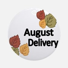 AUGUST DELIVERY Round Ornament