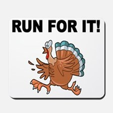 RUN FOR IT!-WITH TURKEY Mousepad