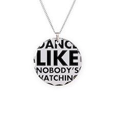 Dance Like Nobodys Watching Necklace