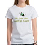We Come From Another Planet! Women's T-Shirt