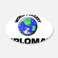 World's Coolest Diplomat Oval Car Magnet