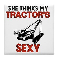 She Thinks My Tractors Sexy Tile Coaster