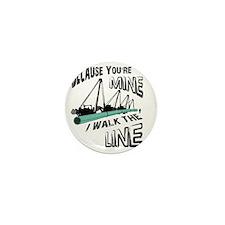 I Walk The Line Mini Button