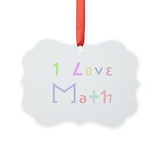 I Love Math Ornament