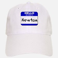 hello my name is newton Baseball Baseball Cap