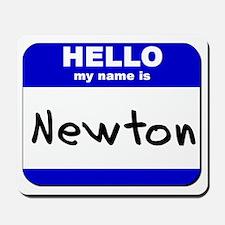 hello my name is newton  Mousepad
