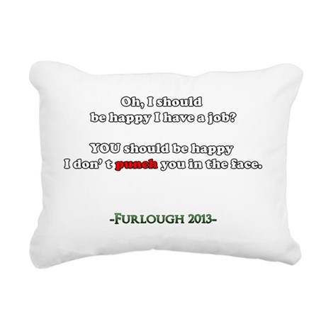 Oh, I should be happy I Rectangular Canvas Pillow